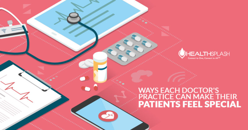 Ways Each Doctor's Practice Can Make Their Patients Feel Special